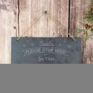 Santa Please Stop Here... Hanging Slate Plaque