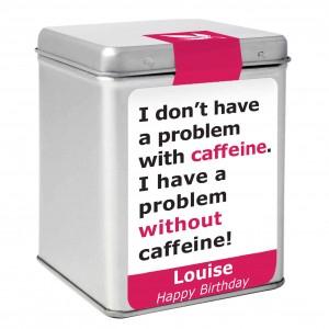 Caffeine Slogan Tea & Tin