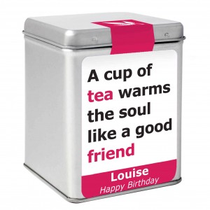 Good Friend Slogan Tea & Tin