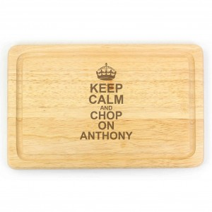 Keep Calm & Chop On Large Chopping Board