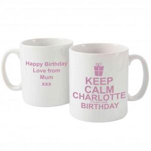 Keep Calm Its Your Birthday Mug Pink